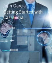 Getting Started with Cassandra ebook by John Garcia