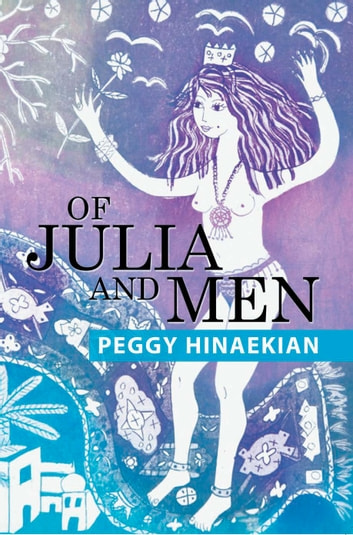Of Julia and Men ebook by Peggy Hinaekian