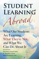 Student Learning Abroad ebook by Michael Vande Berg,R. Michael Paige,Kris Hemming Lou