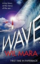 Wave ebook by Wil Mara
