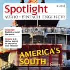 Englisch lernen Audio - Der Süden der USA - Spotlight Audio 6/14 - America's South audiobook by