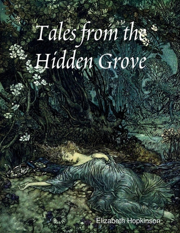 Tales from the Hidden Grove ebook by Elizabeth Hopkinson