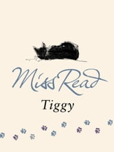 Tiggy ebook by Miss Read