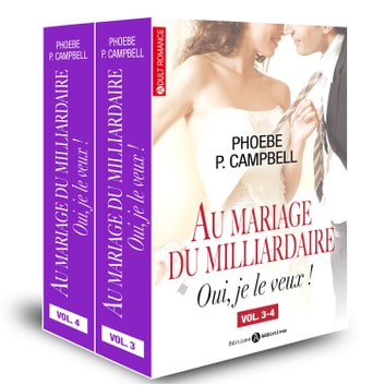 Au mariage du milliardaire Vol. 3-4 ebook by Phoebe P. Campbell