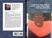 Promoting Healthy Hair Growth for All Hair Types - Using Natural Methods ebook by Donna Kay Cindy Kakonge
