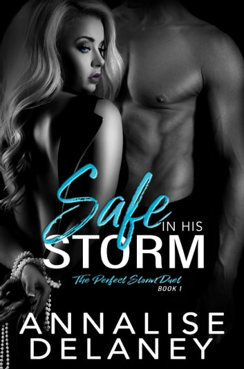 Safe in His Storm ebook by Annalise Delaney