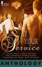 At Your Service ebook by Cerise DeLand, Nan Comargue, Kate Deveaux,...