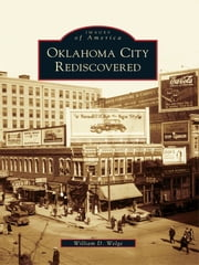 Oklahoma City Rediscovered ebook by William D. Welge