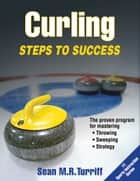 Curling - Steps to Success ebook by Sean Turriff