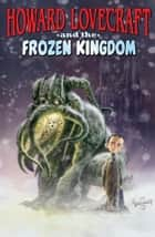 Howard Lovecraft and the Frozen Kingdom ebook by Bruce Brown
