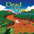 Dead on the Vine - A Finn Family Farm Mystery audiobook by