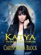 Katya ebook by Caryn Moya Block