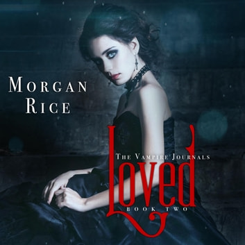 Loved (Book #2 in the Vampire Journals) audiobook by Morgan Rice