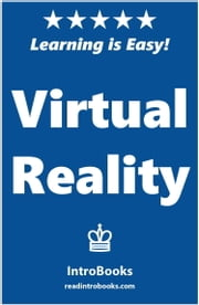 Virtual Reality ebook by IntroBooks