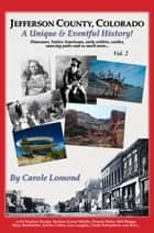 Jefferson County, Colorado: A Unique & Eventful History - Vol.2 ebook by Carole Lomond