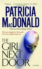 The Girl Next Door ebook by Patricia MacDonald