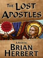 The Lost Apostles ebook by Brian Herbert