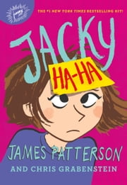 Jacky Ha-Ha ebook by James Patterson, Chris Grabenstein, Kerascoët