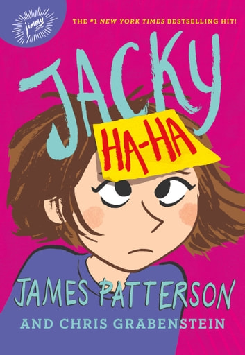 Jacky Ha-Ha ebook by James Patterson,Chris Grabenstein