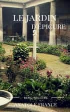 le jardin d'épicure ebook by Anatole France