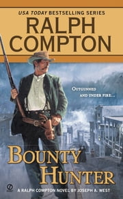 Ralph Compton Bounty Hunter ebook by Ralph Compton,Joseph A. West