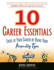 10 Career Essentials - Excel at Your Career by Using Your Personality Type ebook by Donna Dunning