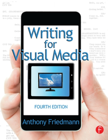 Writing for Visual Media ebook by Anthony Friedmann