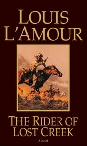 The Rider of Lost Creek ebook by Louis L'Amour