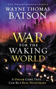 The War for the Waking World ebook by Wayne Thomas Batson