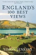 England's 100 Best Views ebook by Simon Jenkins
