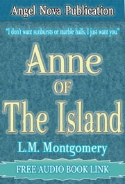 Anne of The Island : Free Audio Book Link ebook by L.M. Montgomery