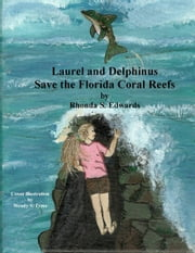 Laurel and Delphinus Save the Florida Coral Reefs ebook by Rhonda S. Edwards