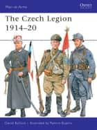The Czech Legion 1914–20 ebook by David Bullock,Ramiro Bujeiro
