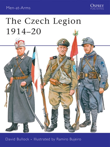 The Czech Legion 1914–20 ebook by David Bullock