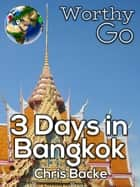 3 Days in Bangkok ekitaplar by Chris Backe
