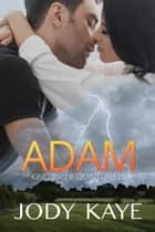 Adam ebook by Jody Kaye