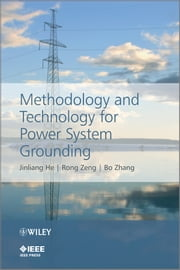 Methodology and Technology for Power System Grounding ebook by Jinliang He,Rong Zeng,Bo Zhang
