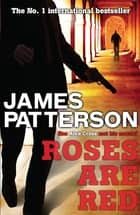 Roses are Red eBook by James Patterson, James Patterson