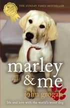 Marley & Me ebook by John Grogan