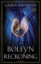 The Boleyn Reckoning ebook by Laura Andersen