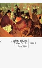 Il delitto di Lord Arthur Savile ebook by Oscar Wilde