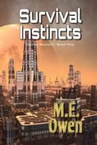 Survival Instincts ebook by M.E. Owen
