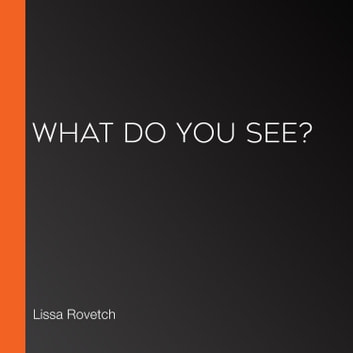 What Do You See? audiobook by Lissa Rovetch