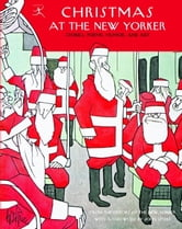 Christmas at The New Yorker - Stories, Poems, Humor, and Art ebook by E.B. White,Sally Benson,S.J. Perelman