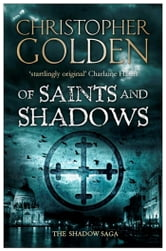 Of Saints and Shadows ebook by Christopher Golden
