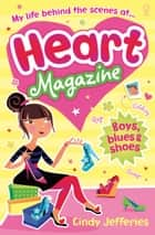 Boys, Blues and Shoes: Heart Magazine (Book 2) ebook by Cindy Jefferies