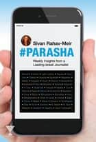 #Parasha - Weekly Insights from a Leading Israeli Journalist ebook by