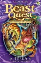 Beast Quest: 35: Terra, Curse of the Forest ebook by Adam Blade