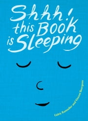 Shhh! This Book is Sleeping ebook by Cedric Ramadier