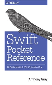 Swift Pocket Reference ebook by Anthony Gray